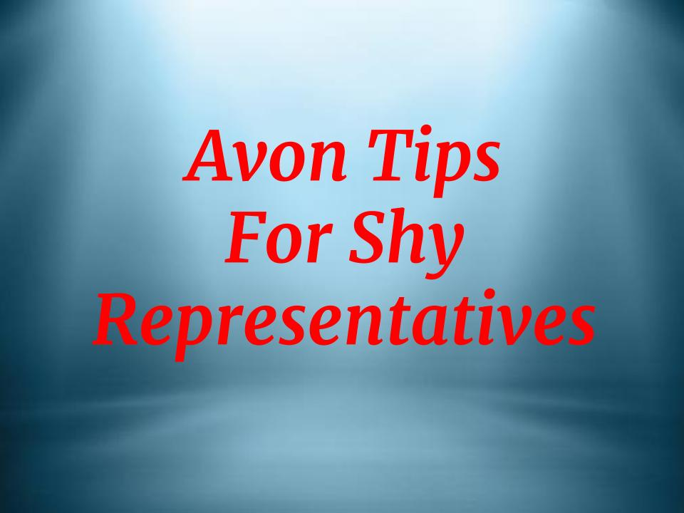AVON TIPS FOR SHY REPRESENTATIVES