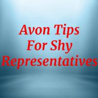 AVON SELLING TIPS: BEING A SHY REPRESENTATIVE