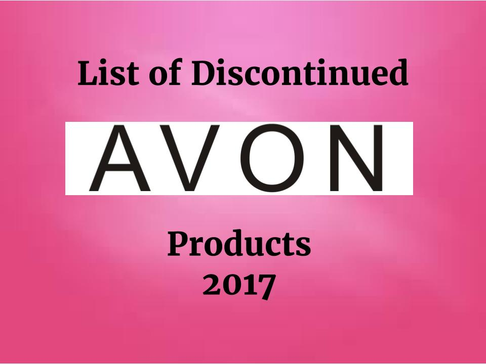 2017 LIST OF DISCONTINUED AVON PRODUCTS