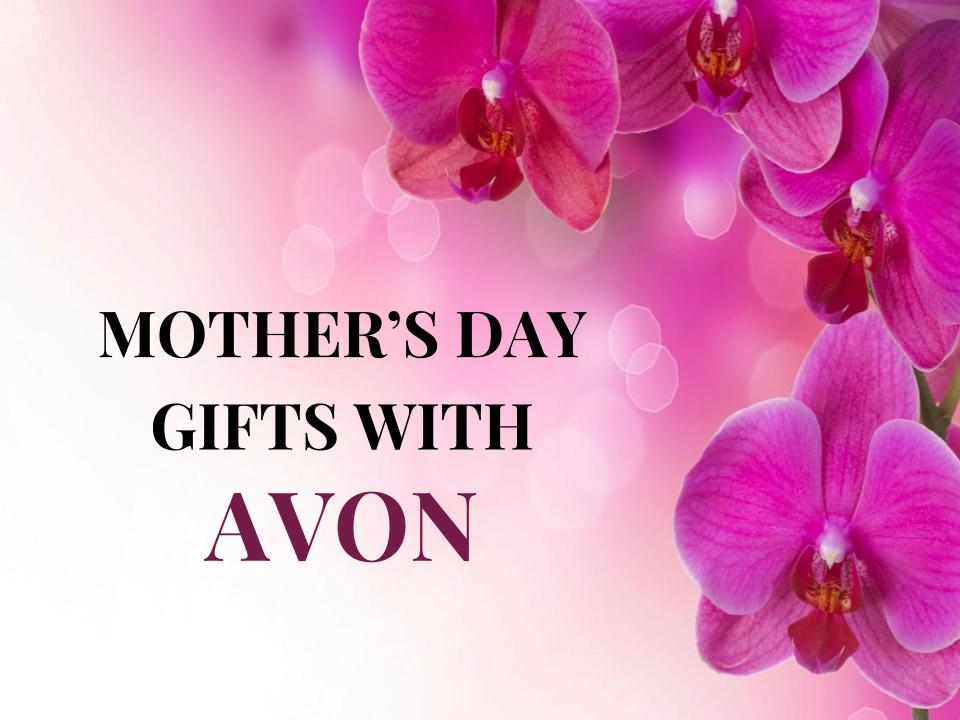 2017 mother s day avon gift guide journey of an avon mom. Black Bedroom Furniture Sets. Home Design Ideas