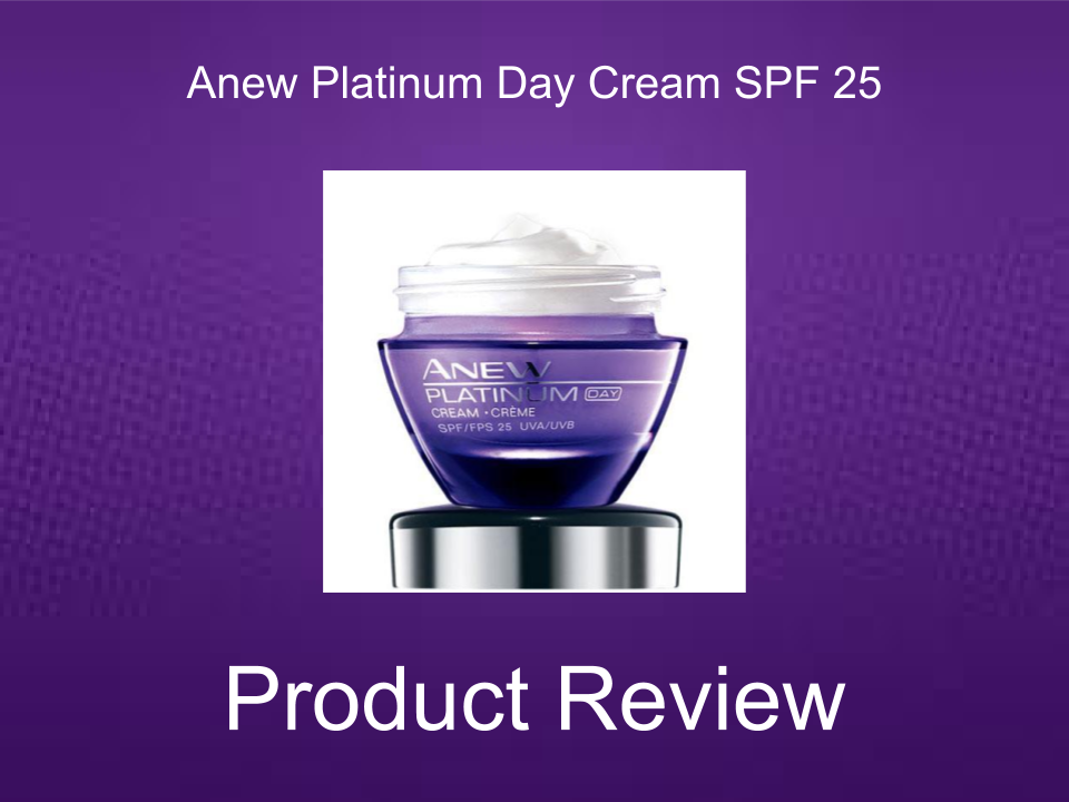 AVON PRODUCT REVIEW: ANEW PLATINUM DAY CREAM WITH SPF 25