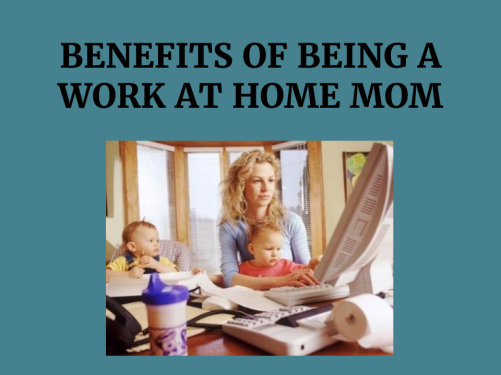 Title Images Benefits of Being a Work at Home Mom