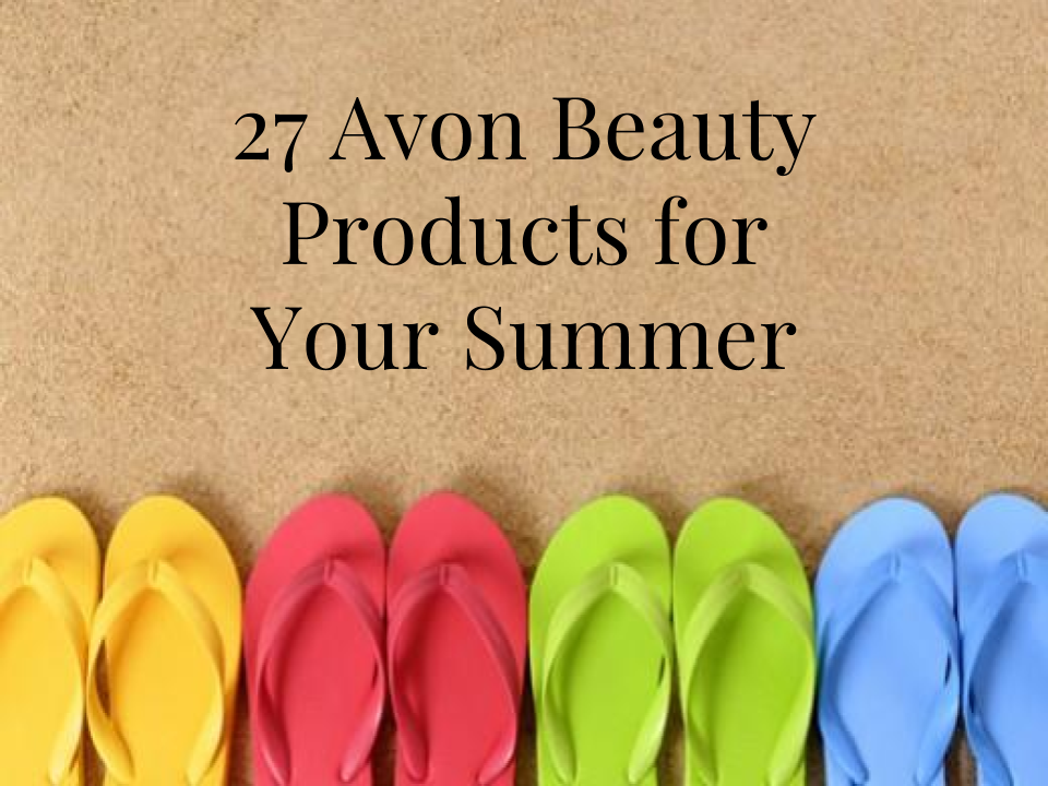 27 AVON BEAUTY PRODUCTS FOR YOUR SUMMER