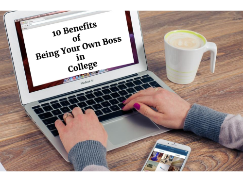 TITLE IMAGE 10 Benefits of Being Your Own Boss in College