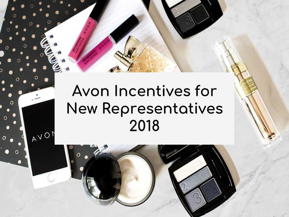 AVON INCENTIVES FOR NEW REPRESENTATIVES 2018 – Journey of an