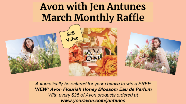 Avon with Jen Antunes March Monthly Raffle